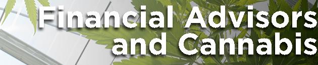 Financial Advisors and Cannabis