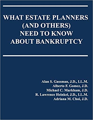 What Estate Planners and Others Need to Know About Bankruptcy