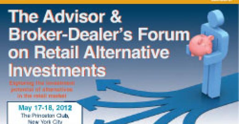 The Advisor & Broker-Dealer's Forum on Retail Alternative Investments