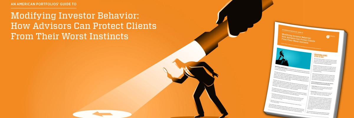 Modifying Investor Behavior: How Advisors Can Protect Clients from Their Worst Instincts