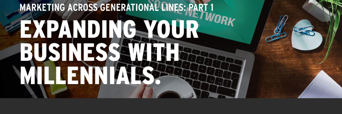 Marketing Across Generational Lines: Part 1