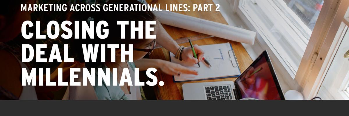 Marketing Across Generational Lines: Part 2