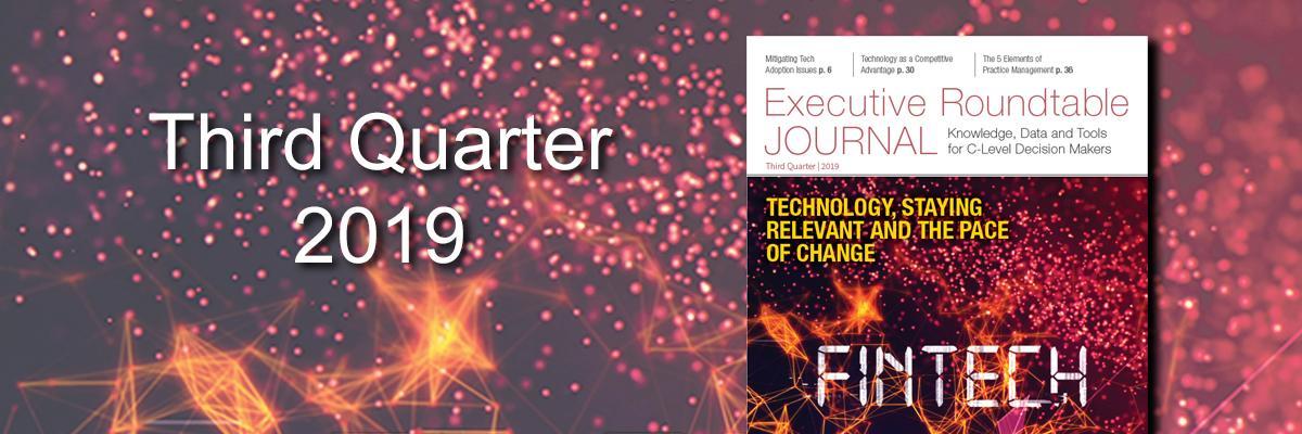 Digital Edition: Executive Roundtable Journal - Third Quarter 2019