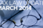 Tax Law Update: March 2014