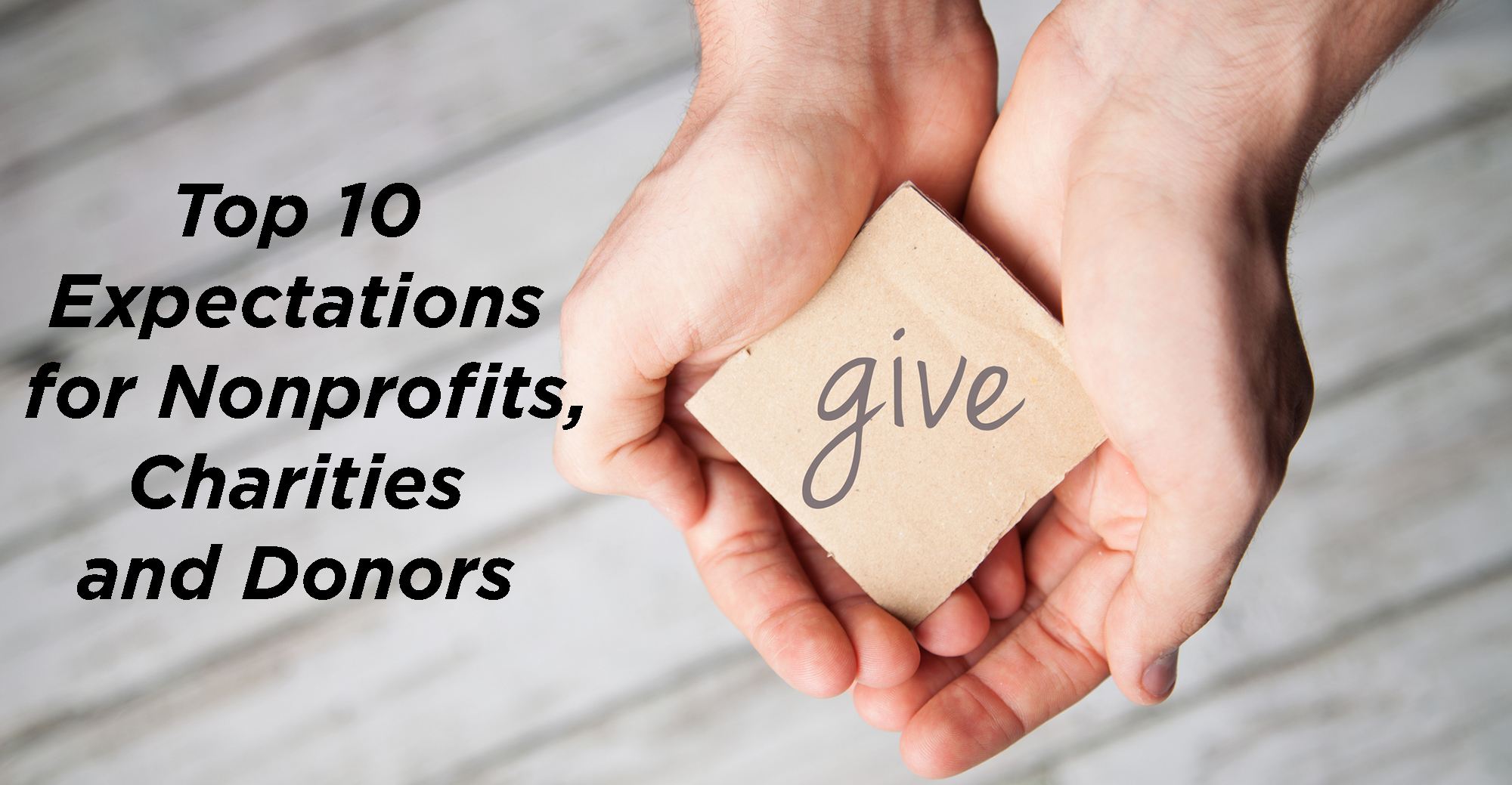 Top 10 Expectations for Nonprofits, Charities and Donors