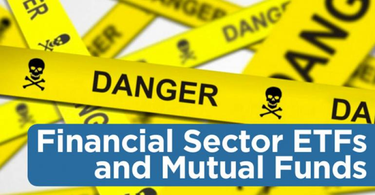 Danger Zone: Financial Sector ETFs and Mutual Funds