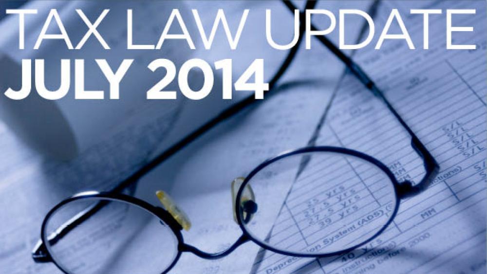 Tax Law Update: July 2014