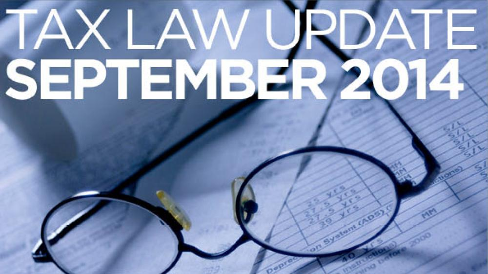 Tax Law Update: September 2014